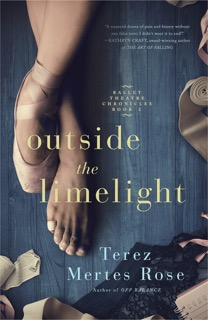 Outside the Limelight by Terez Mertes Rose