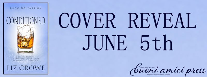 Cover Reveal- Conditioned By Liz Crowe