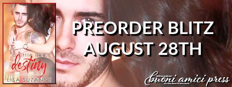 Pre Order Blitz- A Little Like Destiny By Lisa Suzanne