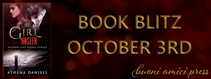 Book Blitz- Girl Unseen (Beyond the Grave series, #3) By Athena Daniels