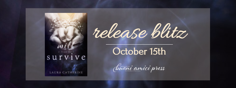 Release Blitz- Will Survive (Djinn #2.5) By Laura Catherine