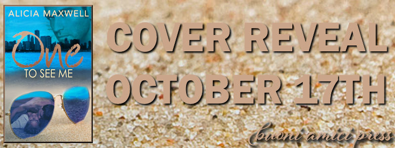 Cover Reveal- One To See Me By Alicia Maxwell