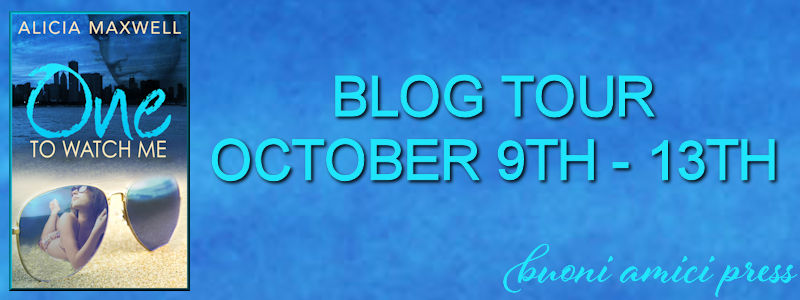 Blog Tour- One To Watch Me By Alicia Maxwell