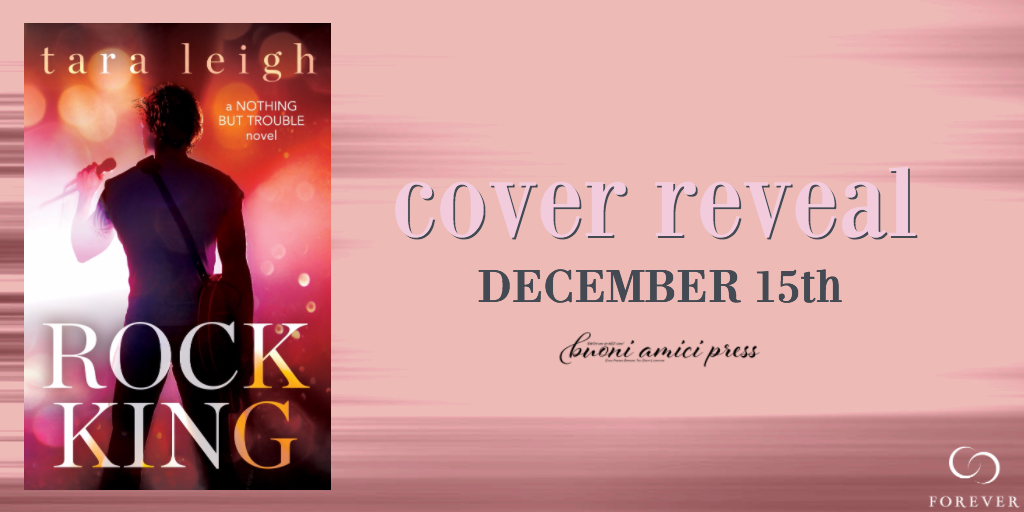 #CoverReveal Rock King (Nothing But Trouble Book 1) By Tara Leigh