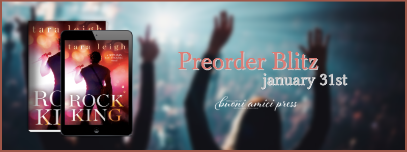 #PreOrderBlitz Rock King (A Nothing But Trouble Novel) By Tara Leigh
