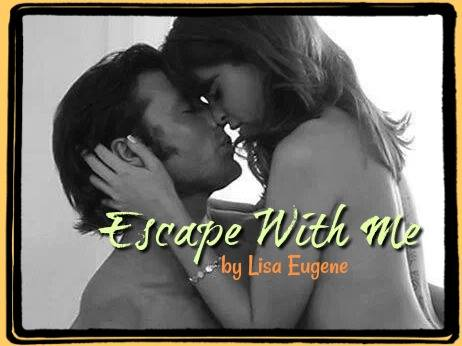 Escape With Me by Lisa Eugene Release Day Blitz (with review option)