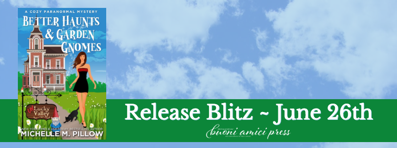 #Release Blitz Better Haunts & Garden Gnomes By Michelle M. Pillow