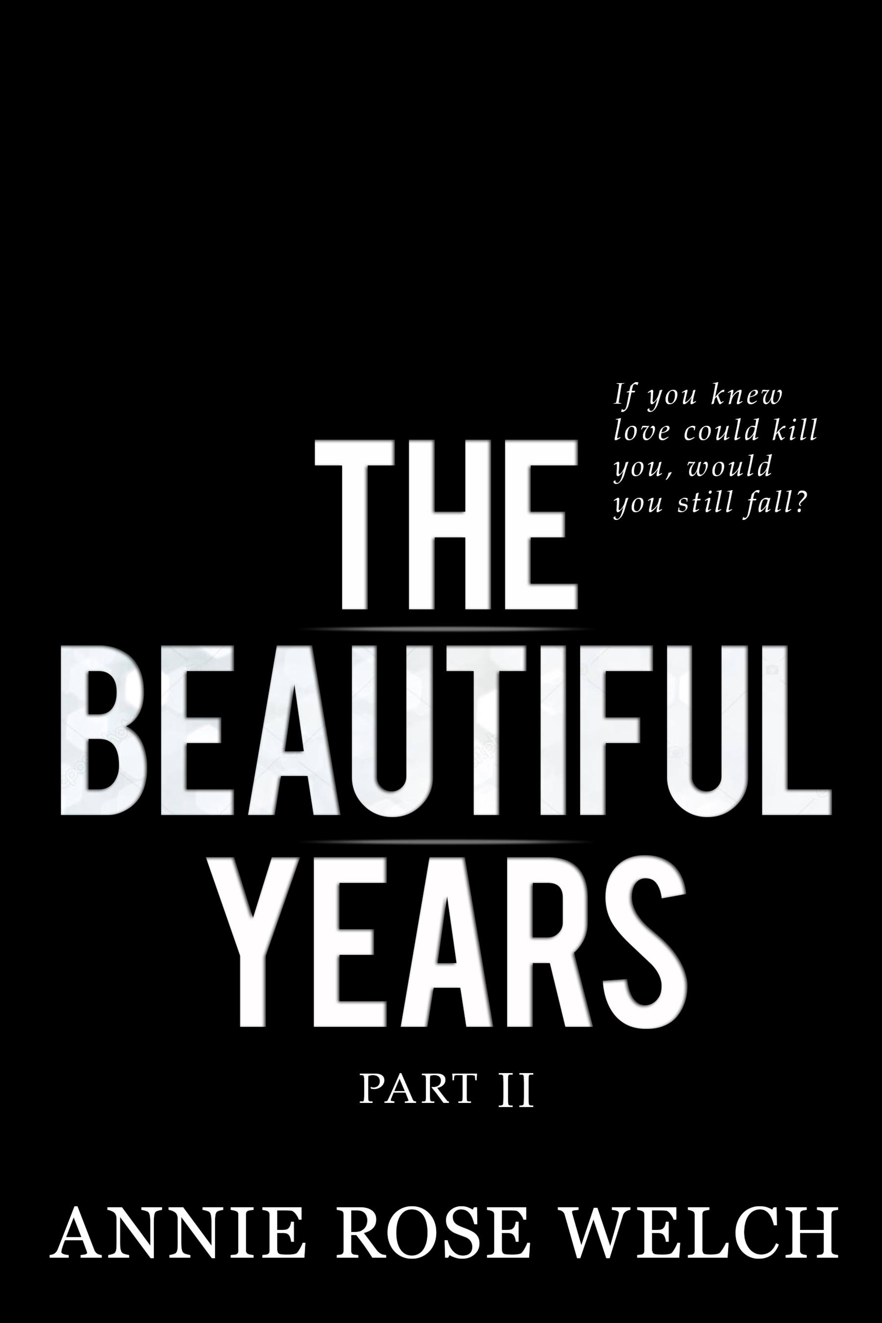 Beautiful Darkness Book Cover ~ New event] the beautiful years ii by annie rose welch release blitz
