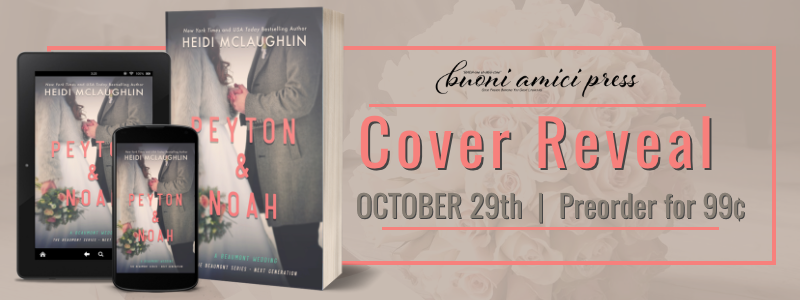 #CoverReveal Peyton & Noah By Heidi McLaughlin