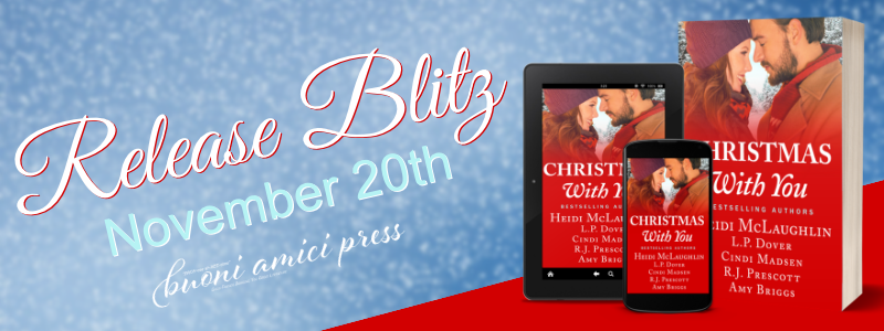 #ReleaseBlitz Christmas with you By Heidi McLaughlin, LP Dover, Cindi Madsen, RJ Prescott & Amy Briggs