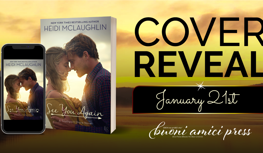 #CoverReveal See You Again (A Southport Shore Novel) By Heidi McLaughlin