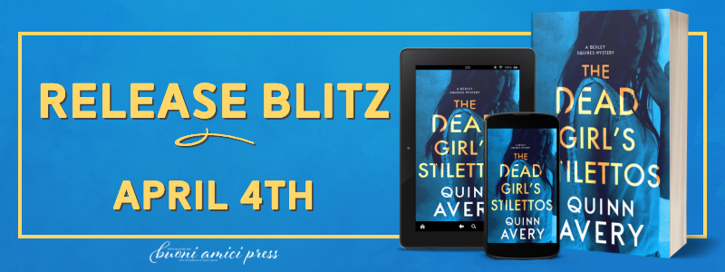 #ReleaseBlitz The Dead Girl's Stillettos: A Bexley Square Mystery By Quinn Avery