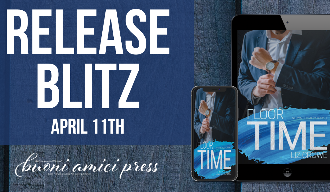#ReleaseBlitz Floor Time (Stewart Realty #1) By Liz Crowe