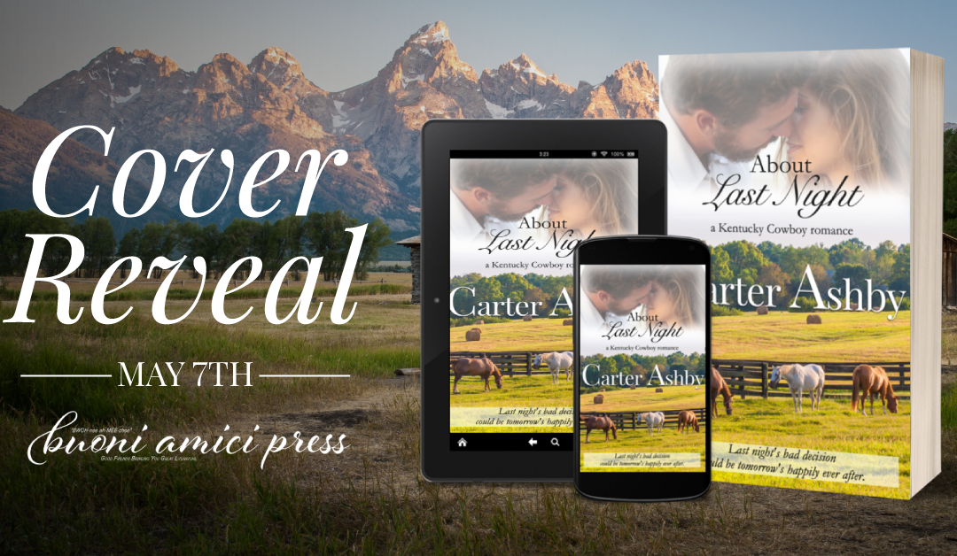 #CoverReveal About Last Night(A Kentucky Cowboys Novel) By Carter Ashby
