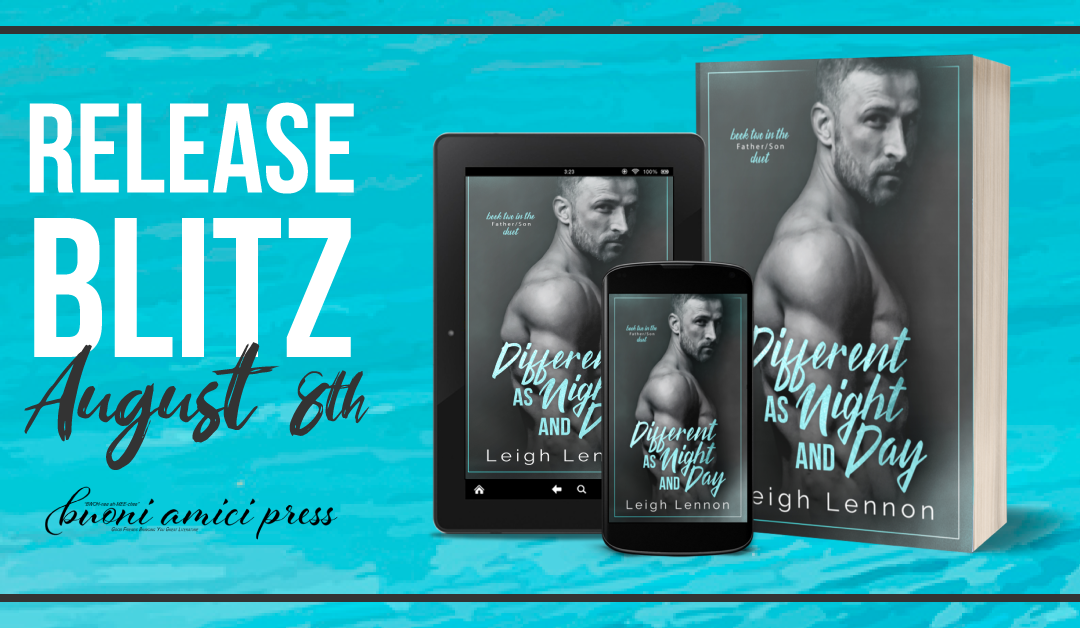 #ReleaseBlitz Different as Night & Day (Father/Son Duet #2) By Leigh Lennon