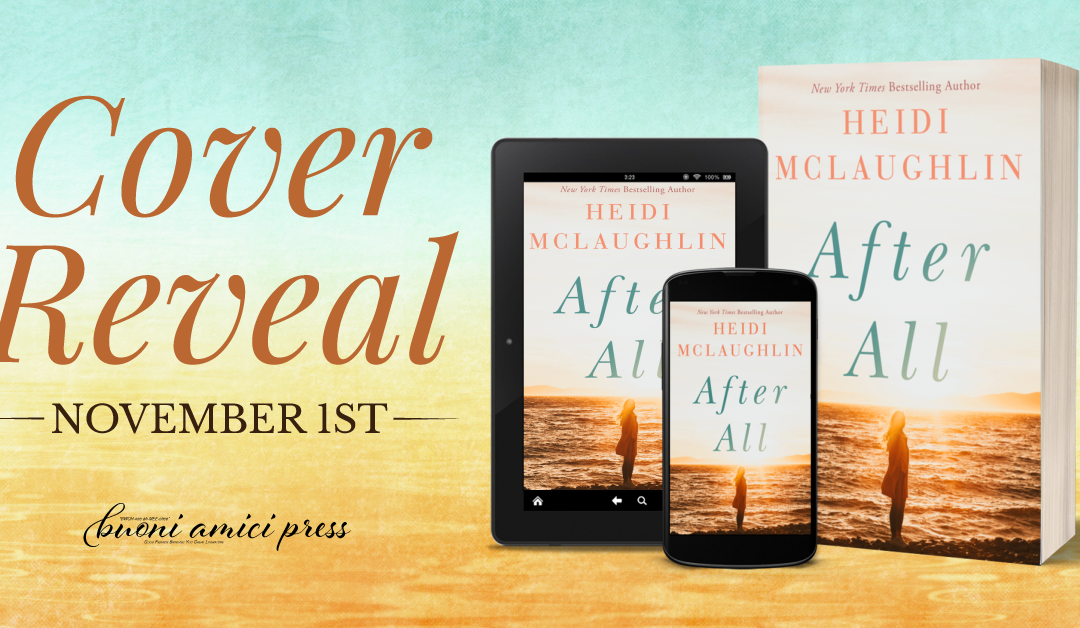 #CoverReveal After All (Cape Harbor) By Heidi McLaughlin