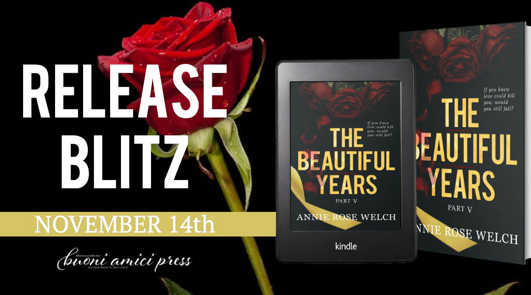 #ReleaseBlitz The Beautiful Years Part V By Annie Rose Welch