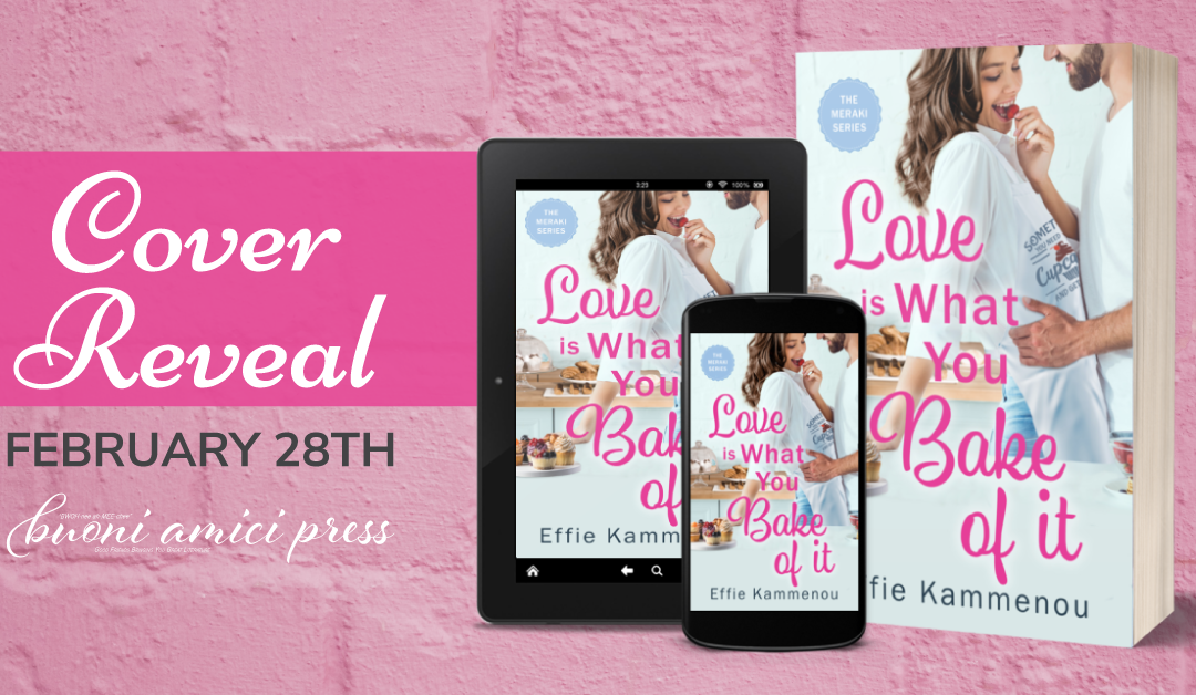 #CoverReveal Love is What You Bake of It By Effie Kammenou