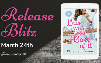 #ReleaseBlitz Love Is What You Bake Of It By Effie Kammenou