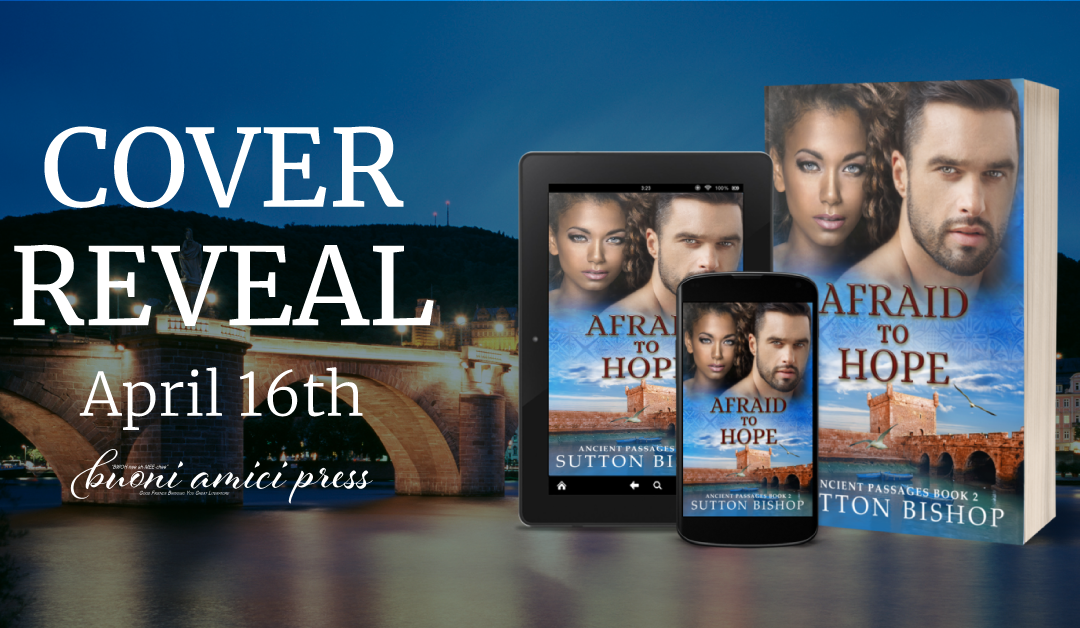 #CoverReveal Afraid to Hope (Ancient Passages, Book 2) By Sutton Bishop