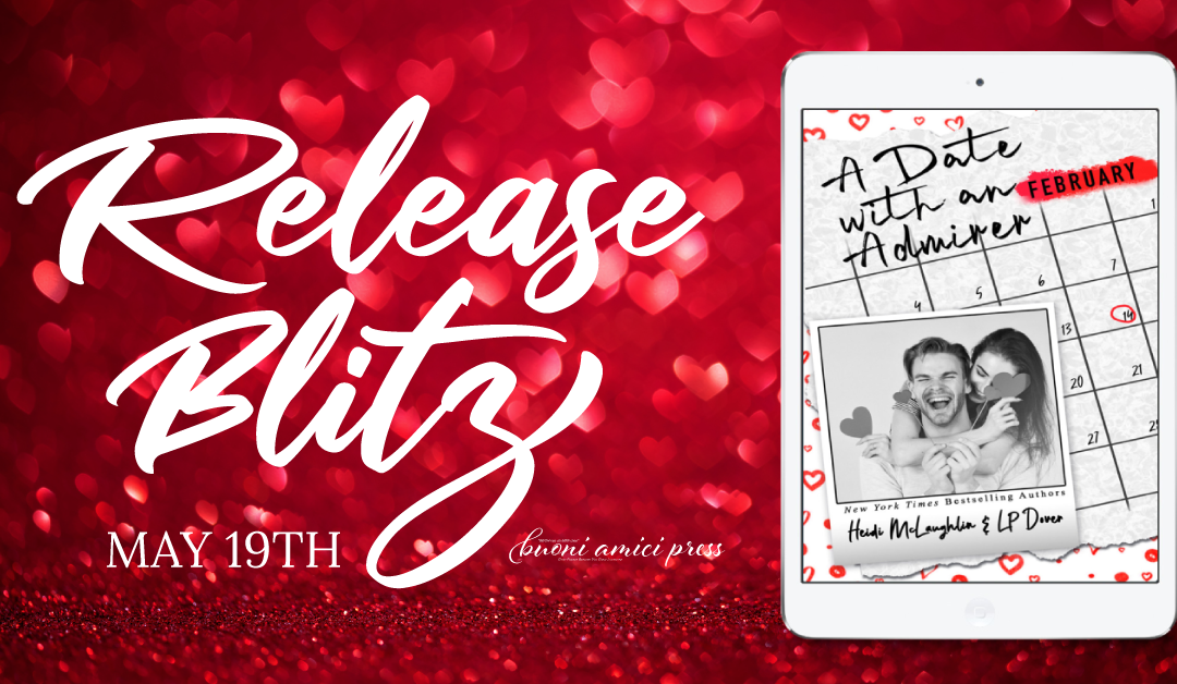 #ReleaseBlitz A Date With An Admirer By Heidi McLaughlin & LP Dover