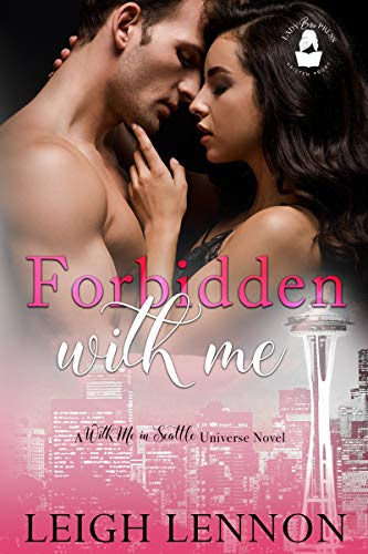 [NEW EVENT] Forbidden With Me: A With Me In Seattle Universe Book by Leigh Lennon Release Blitz
