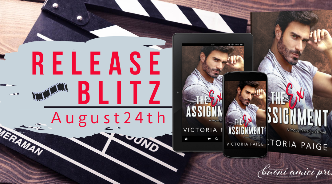 #ReleaseBlitz The Ex Assignment (Rogue Protectors, Book 1)By Victoria Paige