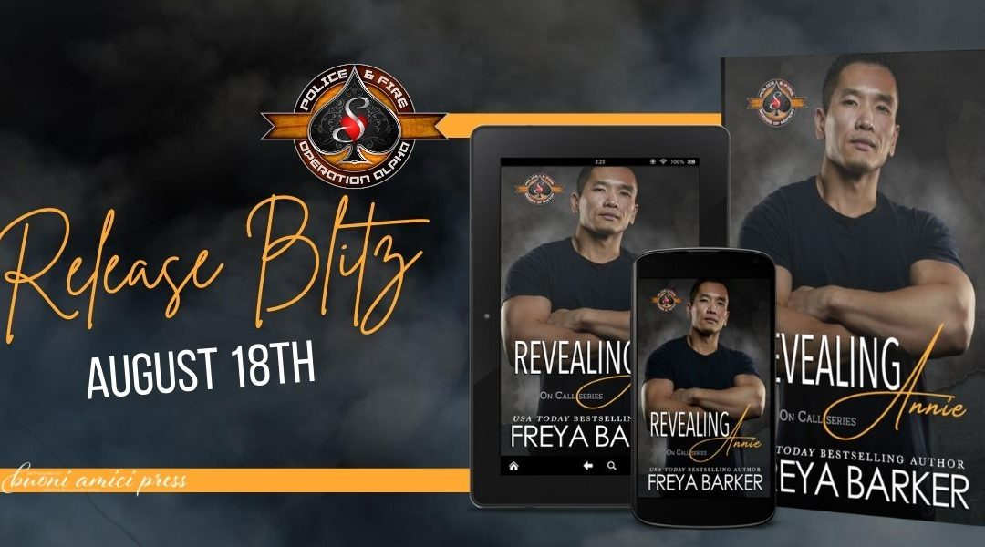 #ReleaseBlitz Revealing Annie(Police and Fire: Operation Alpha) (On Call Book 5) By Freya Barker
