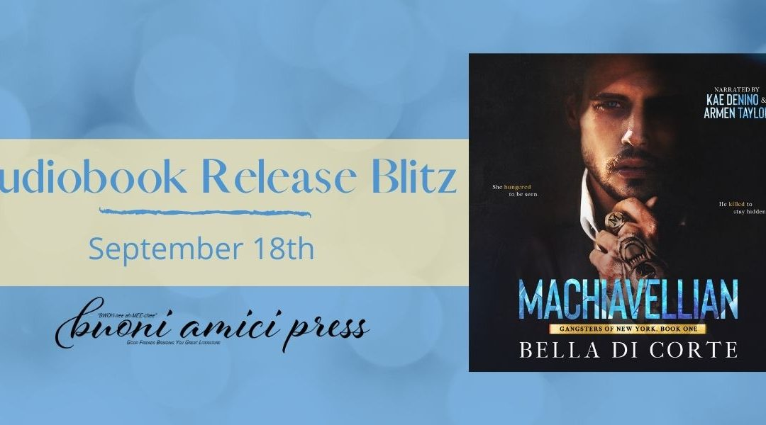 #AudiobookReleaseBlitz Machiavellian (Gangsters of New York, Book 1) By Bella Di Corte