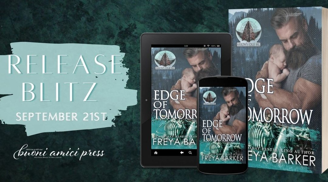 #ReleaseBlitz Edge of Tomorrow (Arrows Edge MC, #3) By Freya Barker