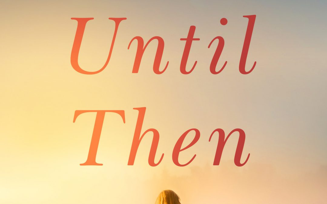 [NEW EVENT] Until Then (Cape Harbor, #2) by Heidi McLaughlin Release Blitz