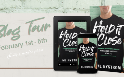 #BlogTour Hold it Close (MacAteer Brothers, #3)By ML Nystrom