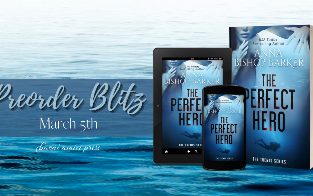 #PreOrderBlitz The Perfect Hero (The Themis Series, Book 1) By Anna Bishop Barker