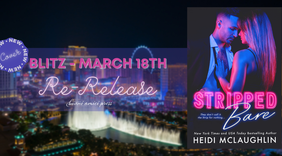 #ReleaseBlitz & #CoverReReveal Stripped Bare BY Heidi McLaughlin