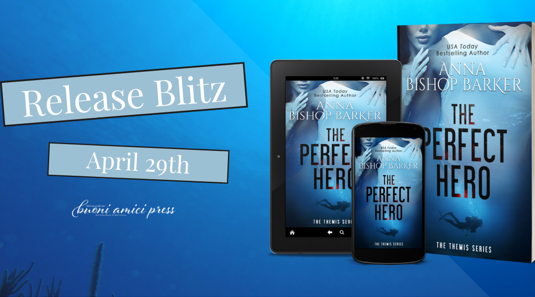 #ReleaseBlitz The Perfect Hero (The Themis Series, Book 1) By Anna Bishop Barker