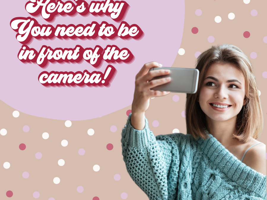 Step in Front of the Camera, Now!