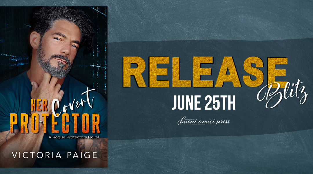 #ReleaseBlitz Her Covert Protector (A Rogue Protectors Novel) By Victoria Paige
