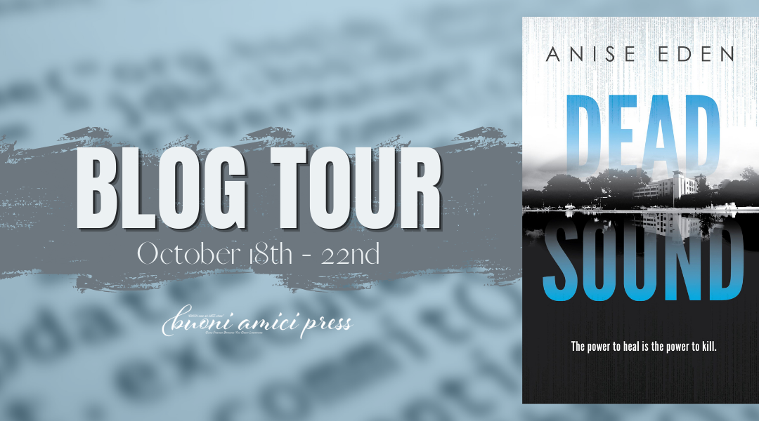 #BlogTour Dead Sound (Things Unseen, Book 1) By Anise Eden